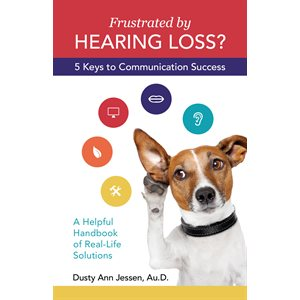 Frustrated by Hearing Loss?  Five Keys to Communication Success